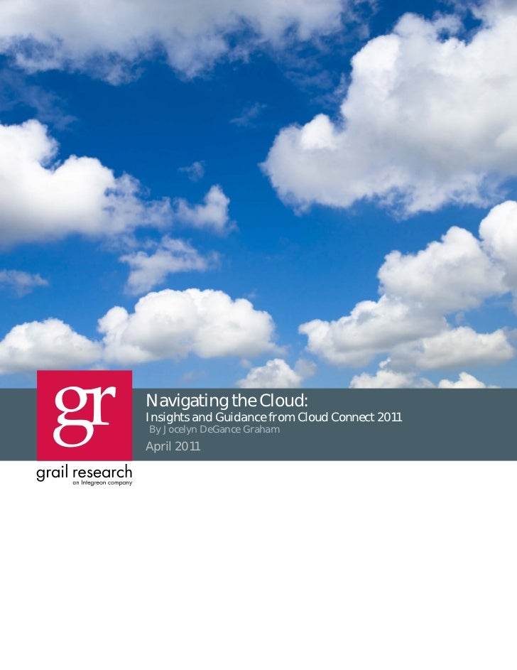 Navigating the Cloud: Insights and Guidance from Cloud Connect 2011Navigating the Cloud:Insights and Guidance from Cloud C...
