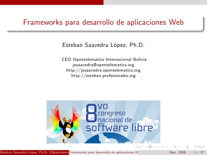 Frameworks para desarrollo de aplicaciones Web                                        Esteban Saavedra L´pez, Ph.D.       ...