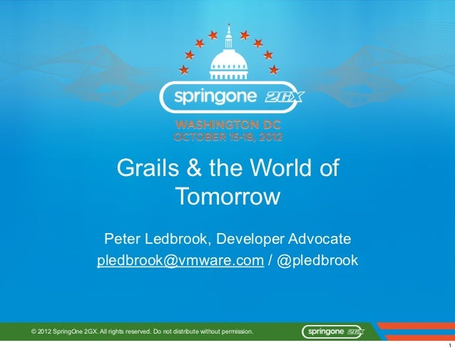 Grails & the World of                                    Tomorrow                        Peter Ledbrook, Developer Advocat...
