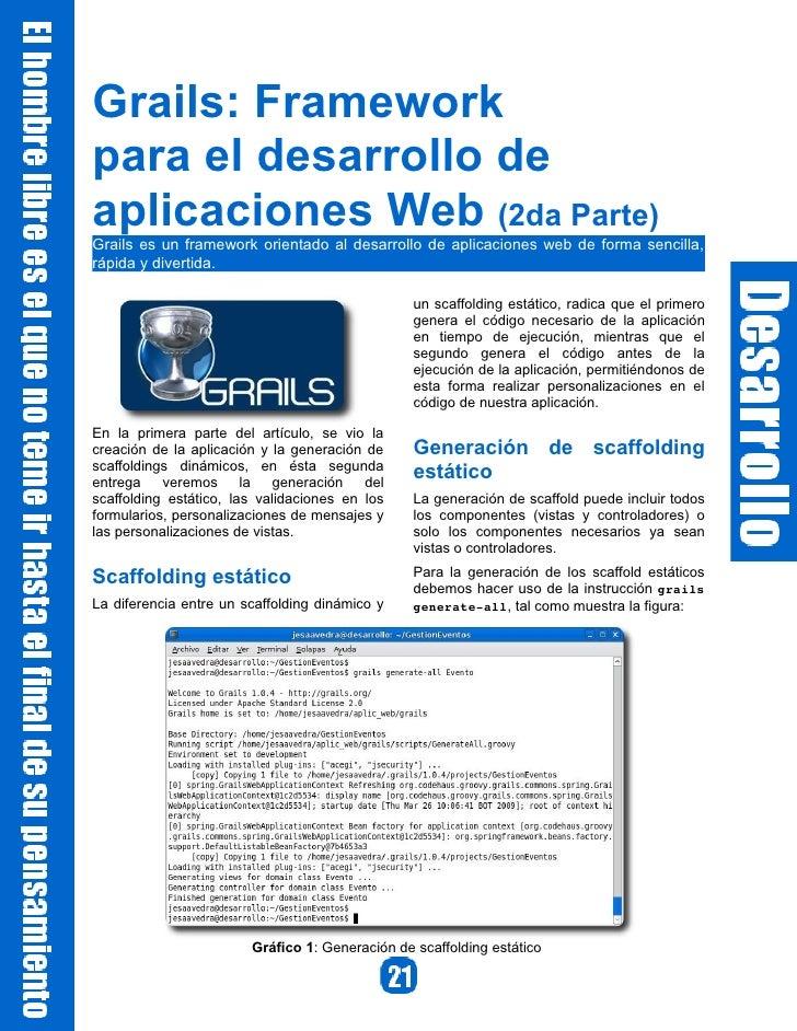 Grails: Framework para el desarrollo de aplicaciones Web (2da Parte) Grails es un framework orientado al desarrollo de apl...