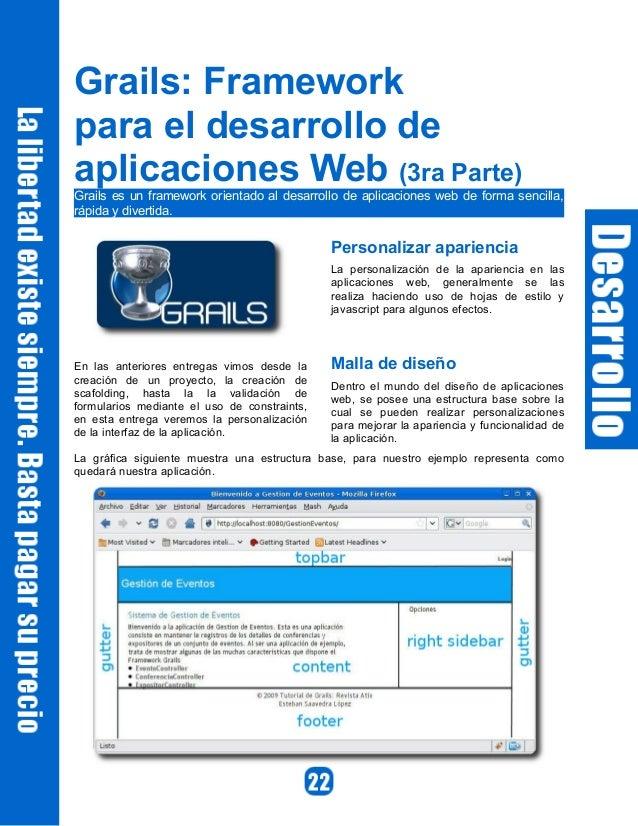 Grails: Frameworkpara el desarrollo deaplicaciones Web (3ra Parte)Grails es un framework orientado al desarrollo de aplica...