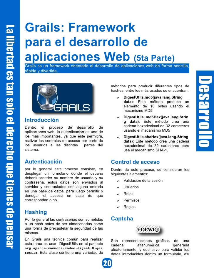 Grails: Framework para el desarrollo de aplicaciones Web (5ta Parte) Grails es un framework orientado al desarrollo de apl...