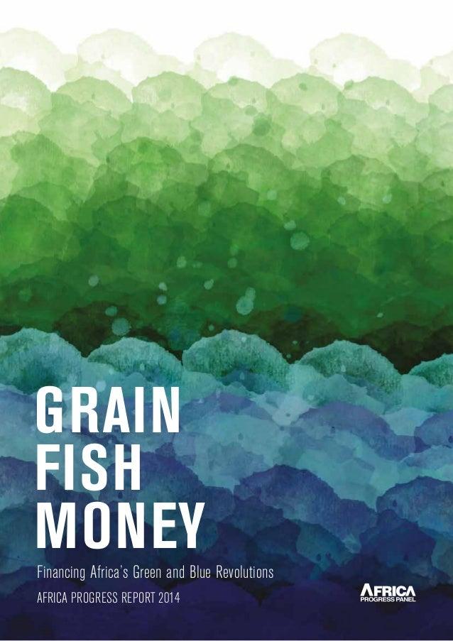 Grain Fish Money Financing Africa's Green and Blue Revolutions 1 Financing Africa's Green and Blue Revolutions GRAIN FISH ...