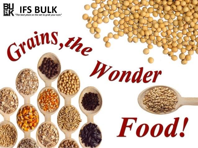 Grains, The Wonder Food!