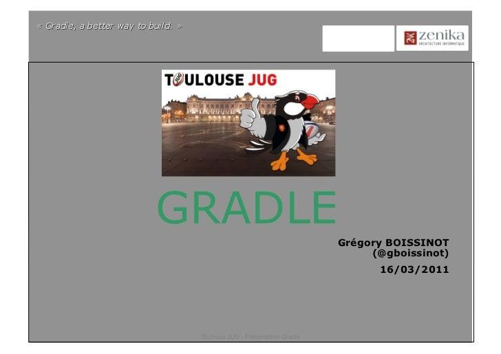 GRADLE                                      Grégory BOISSINOT                                           (@gboissinot)     ...