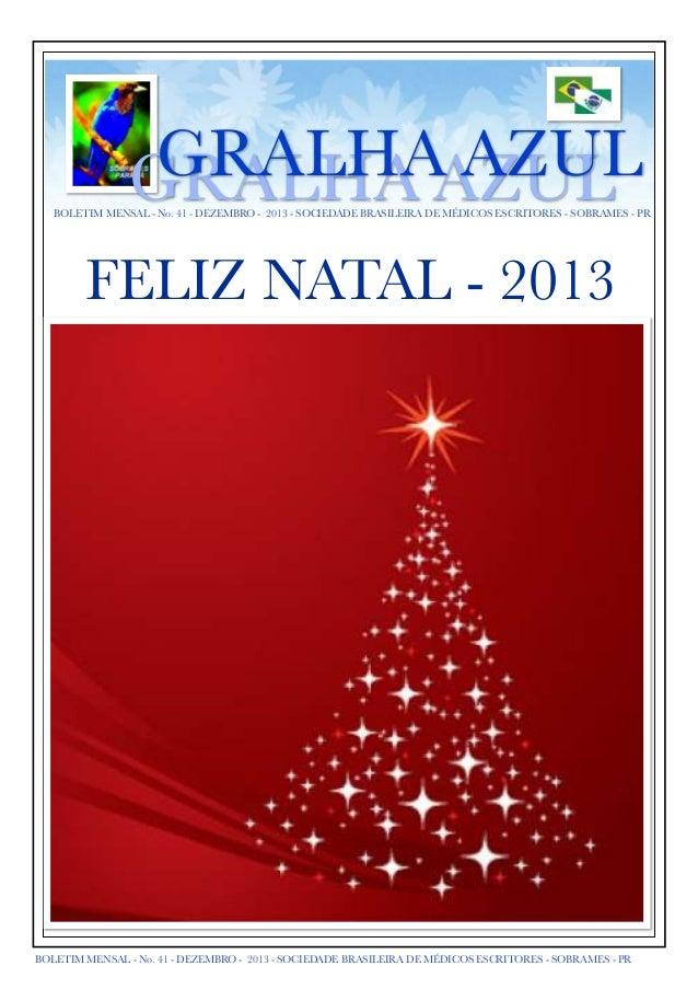 GRALHA AZUL GRALHA AZUL  BOLETIM MENSAL - No. 41 - DEZEMBRO - 2013 - SOCIEDADE BRASILEIRA DE MÉDICOS ESCRITORES - SOBRAMES...