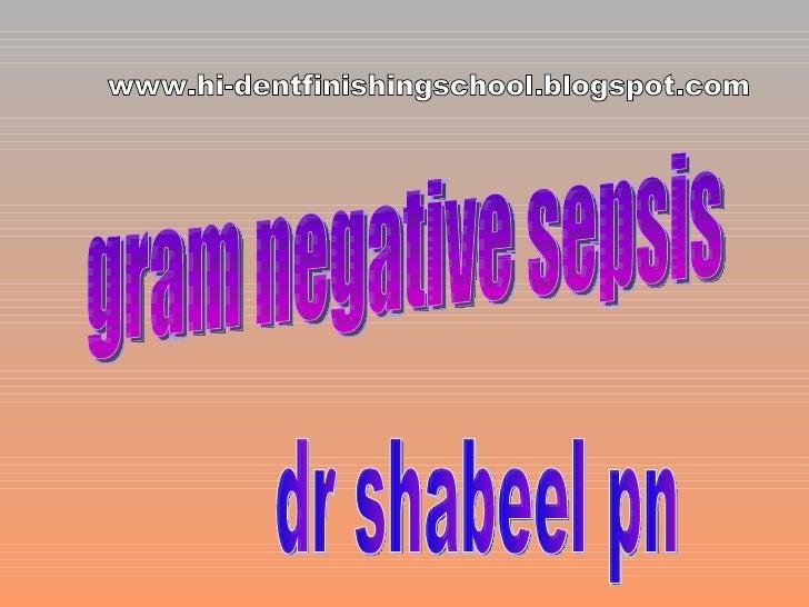 gram negative sepsis dr shabeel pn www.hi-dentfinishingschool.blogspot.com