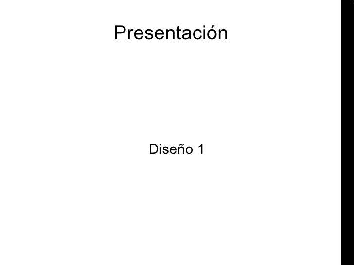 Presentación Diseño 1