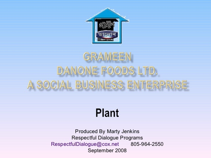 grameen danone As a result, grameen danone foods was born: a business aiming to address two  main social issues: fighting malnutrition and safe access to clean drinking.