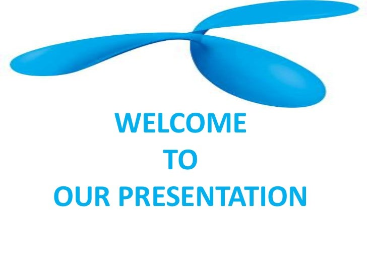 WELCOME       TOOUR PRESENTATION