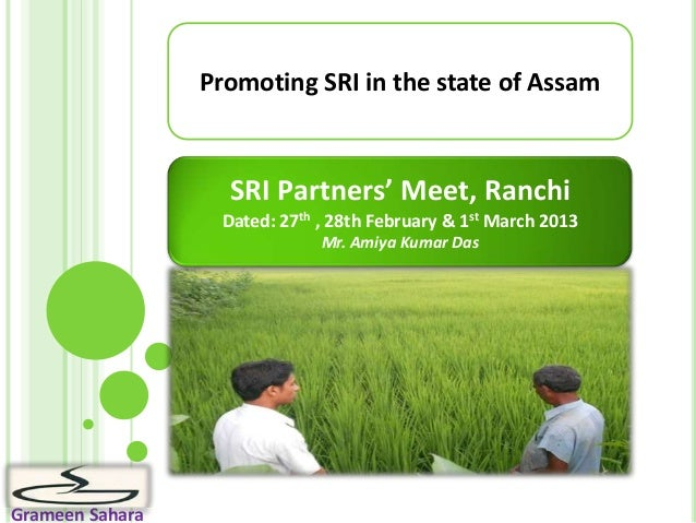 Grameen SaharaPromoting SRI in the state of AssamSRI Partners' Meet, RanchiDated: 27th , 28th February & 1st March 2013Mr....
