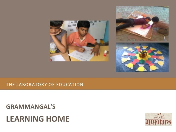 THE LABORATORY OF EDUCATIONGRAMMANGAL'SLEARNING HOME