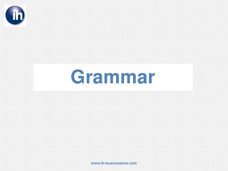 Grammar<br />www.ih-buenosaires.com<br />