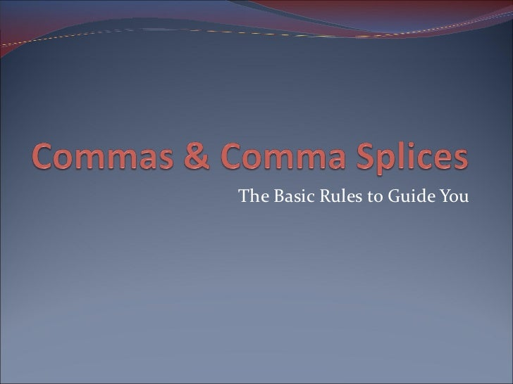 Punctuation - Commas & Comma Splices