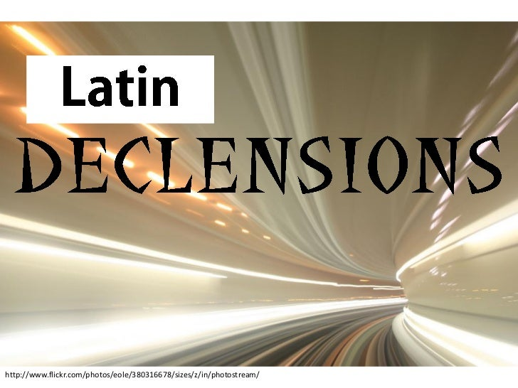 Latin Grammar - declensions