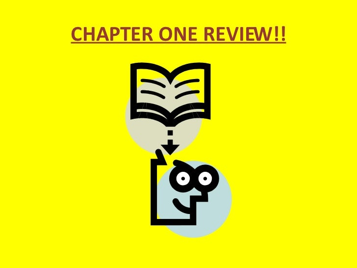 CHAPTER ONE REVIEW!!