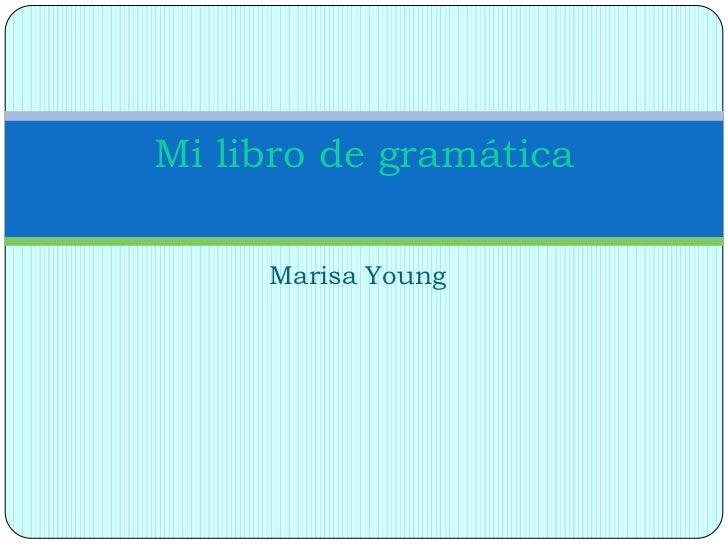 Mi libro de gramática     Marisa Young