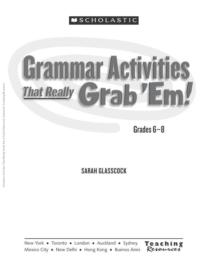 Grammar Activities That Really Grab Em © Sarah Glasscock, Scholastic Teaching Resources                                   ...