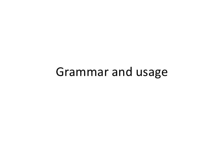 Grammar and usage<br />