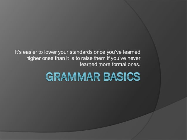 It's easier to lower your standards once you've learned      higher ones than it is to raise them if you've never         ...