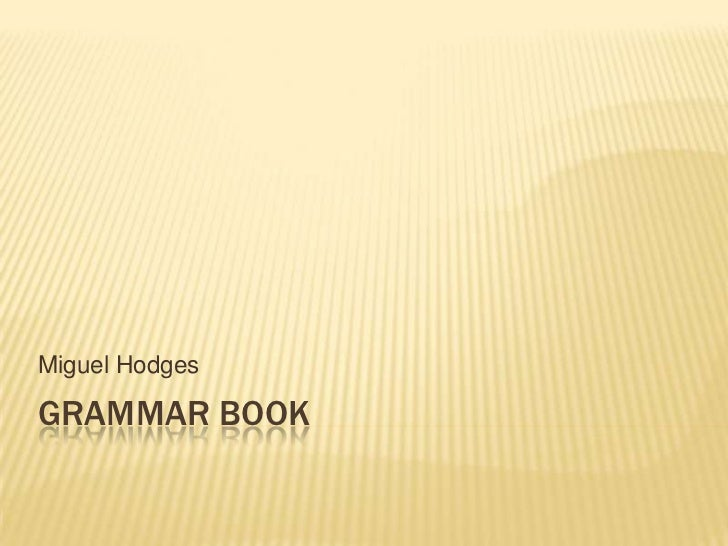 Miguel HodgesGRAMMAR BOOK