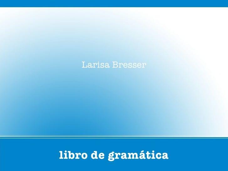 Larisa Bresserlibro de gramática
