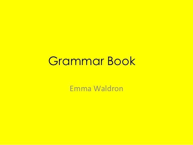 Grammar Book  Emma Waldron