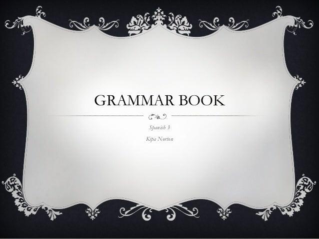 GRAMMAR BOOK Spanish 3 Kipa Norton