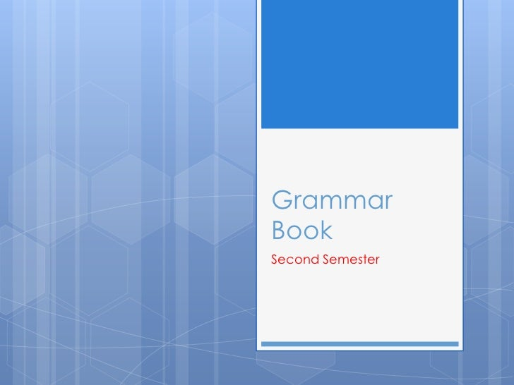 Grammar Book <br />Second Semester<br />
