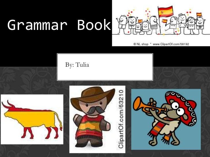 Grammar Book      By: Tulia
