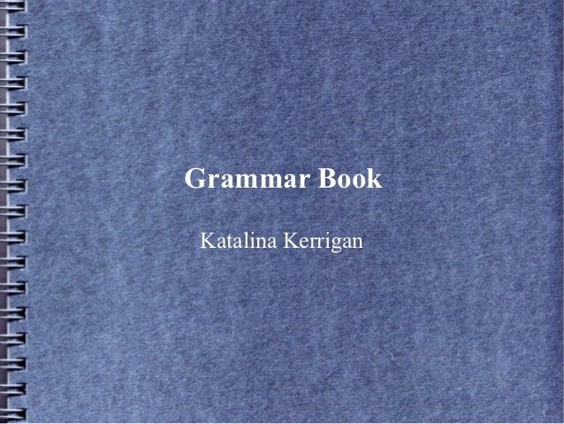 Grammar BookKatalina Kerrigan