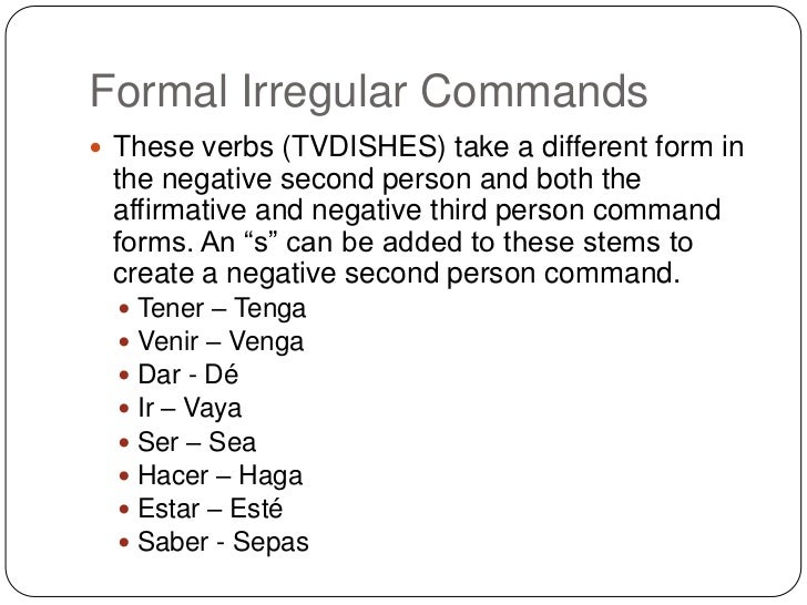 Irregulares Formal Formal Irregular Commands