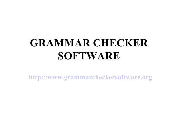GRAMMAR CHECKER SOFTWARE http:// www.grammarcheckersoftware.org