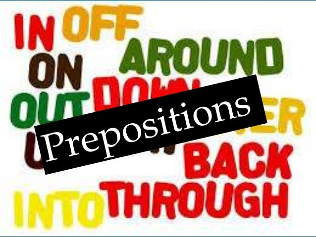 Preposition is a word or group of words that express a relationship between a noun or a pronoun and another word in a sent...