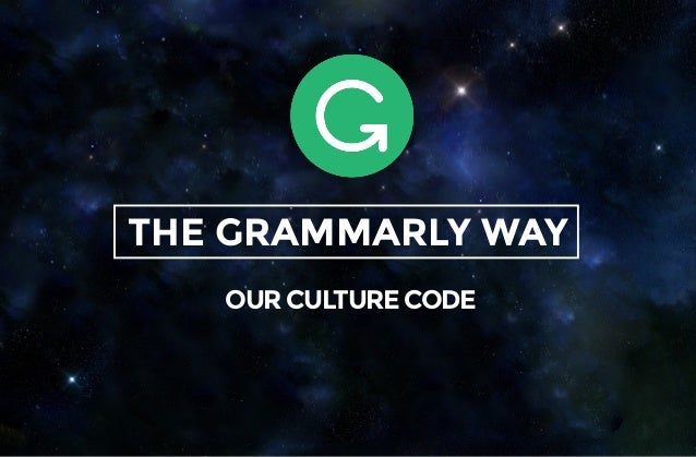 THE GRAMMARLY WAY OUR CULTURE CODE
