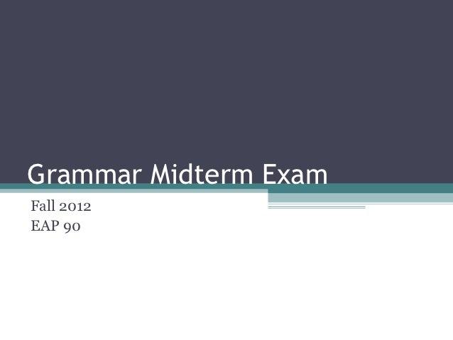 Grammar Midterm ExamFall 2012EAP 90