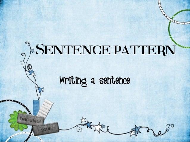 Sentence pattern Writing a sentence