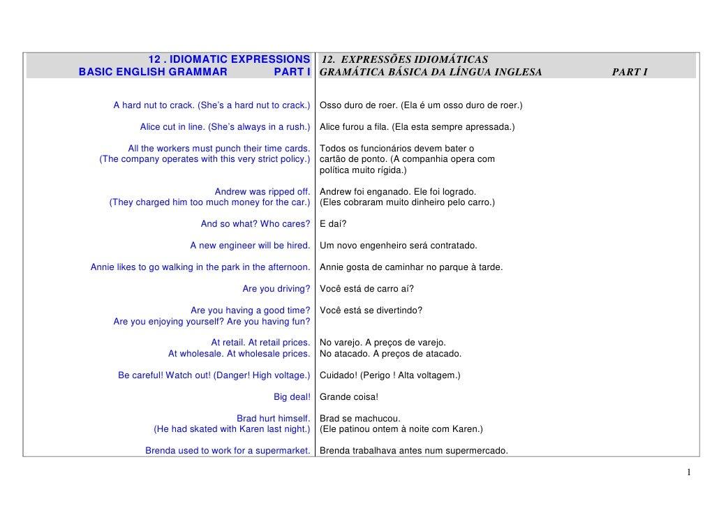 12 . IDIOMATIC EXPRESSIONS 12. EXPRESSÕES IDIOMÁTICAS BASIC ENGLISH GRAMMAR          PART I GRAMÁTICA BÁSICA DA LÍNGUA ING...