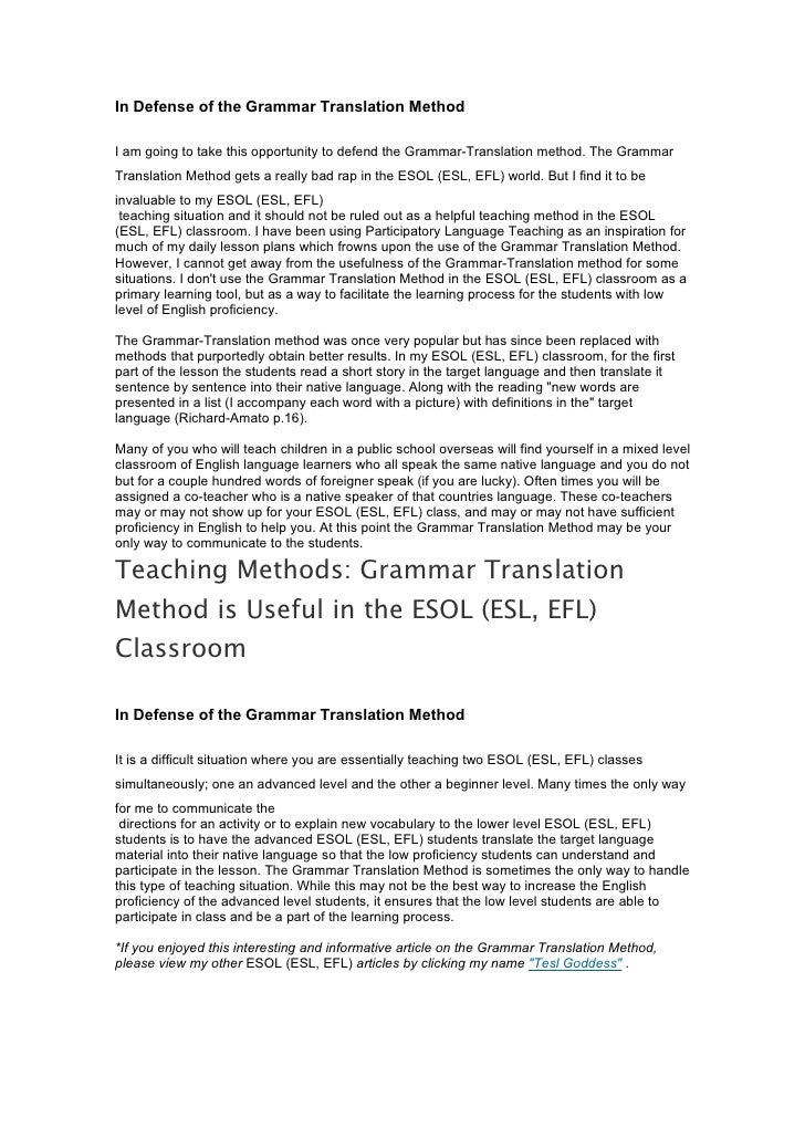 In Defense of the Grammar Translation Method  I am going to take this opportunity to defend the Grammar-Translation method...