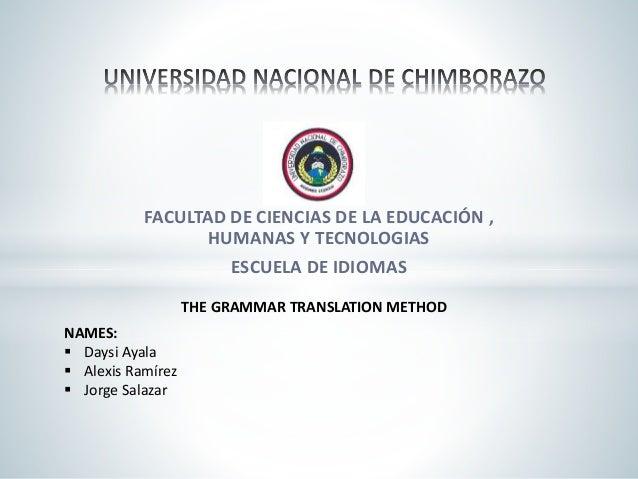 FACULTAD DE CIENCIAS DE LA EDUCACIÓN , HUMANAS Y TECNOLOGIAS ESCUELA DE IDIOMAS NAMES:  Daysi Ayala  Alexis Ramírez  Jo...