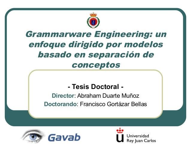 Grammarware Engineering: un enfoque dirigido por modelos basado en separación de conceptos - Tesis Doctoral Director: Abra...