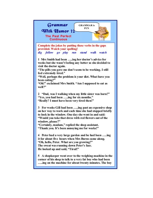 Grammar                      GRAMMAR is                                   FUN  With Humor 12     The Past Perfect       Th...