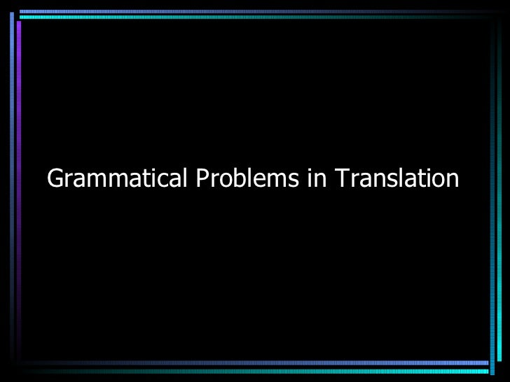 Grammatical Problems in Translation