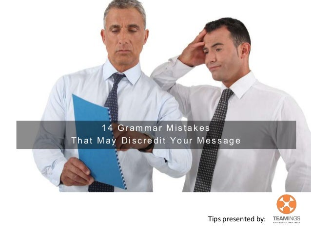 14 Grammar Mistakes that May Discredit Your Message