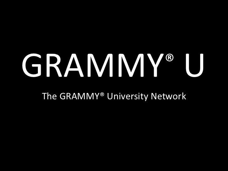 GRAMMY® U<br />The GRAMMY® University Network<br />