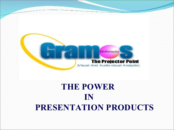 THE POWER  IN PRESENTATION PRODUCTS