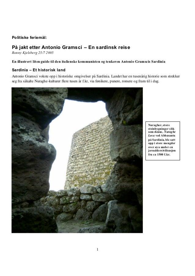 Politiske feriemål:På jakt etter Antonio Gramsci – En sardinsk reiseRonny Kjelsberg 25/7 2005En illustrert liten guide til...
