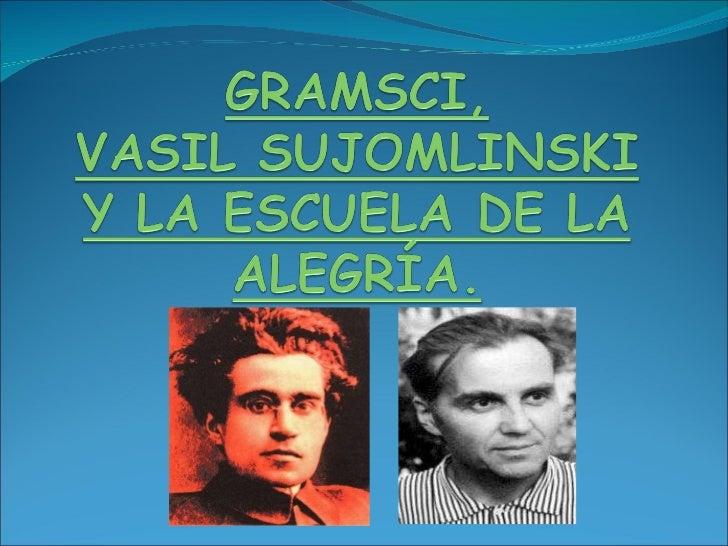 Gramsci, Vasil Sujomlinski y la escuela de la alegría
