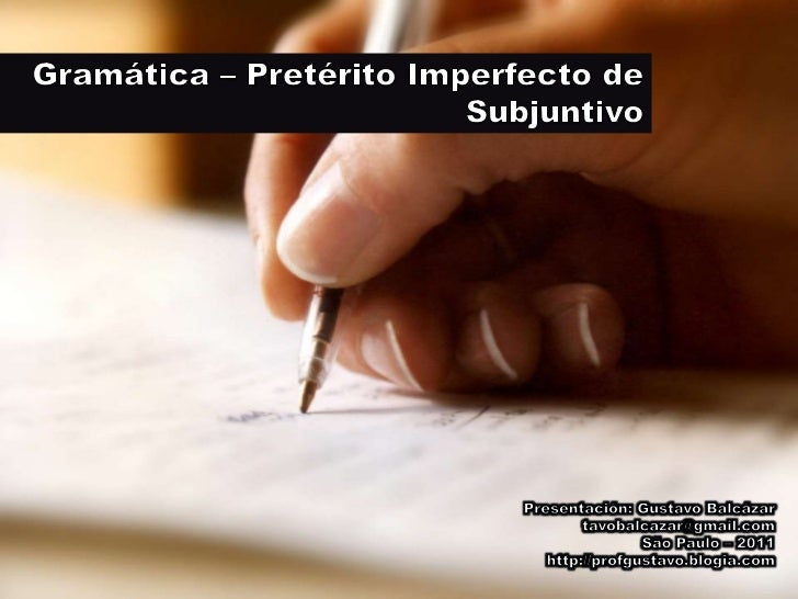 Gramática - Pretérito Imperfecto de Subjuntivo     Verbos Regulares