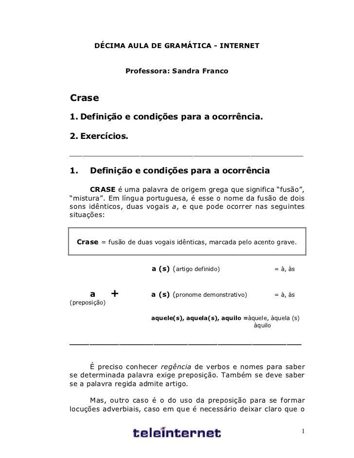DÉCIMA AULA DE GRAMÁTICA - INTERNET                   Professora: Sandra FrancoCrase1. Definição e condições para a ocorrê...